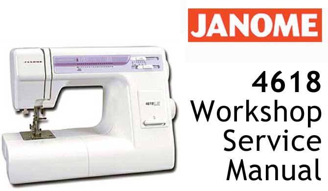 Janome Sewing Machine 4618 Workshop Service & Repair Manual